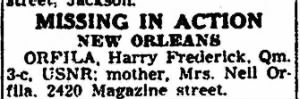 "Harry F ""DEE"" Orfila, Lost at Sea 5 May, 1944 /The Times~Picayune 29 Sept. 1944"