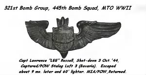 "321st Bomb Group, 445th BS, Capt Lawrence ""LEE"" Russell, Shot-down, MIA/POW/ escaped"