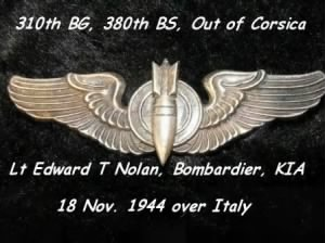 Lt Noland was KIA 18 Nov.1944, Commissioned Bombardier, Combat Mission over Italy