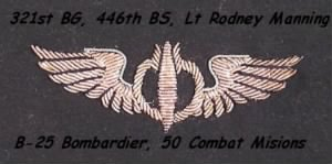 Lt Rodney A Manning, Commissioned Bombardier, flew 50 Combat Missions out of N Africa