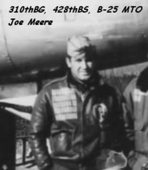 310th Bomb Group, 428th Bomb Squad, Joe Meere, B-25's WWII MTO