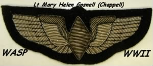 Lt Mary Helen (Gosnell) Chappell was a WASP during WWII