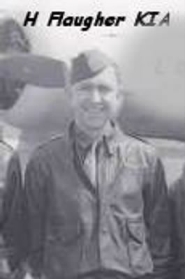 "Harold Flaugher, KIA in the B-24 ""Rhapsody in JUnk"" #41-28733 on 18 June, 1944"